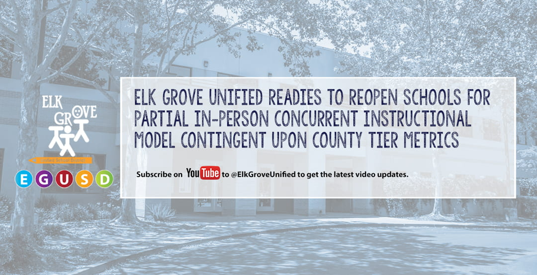 Elk Grove Unified Readies to Reopen Schools For Partial In-Person Concurrent Instructional Model Contingent Upon County Tier Metrics