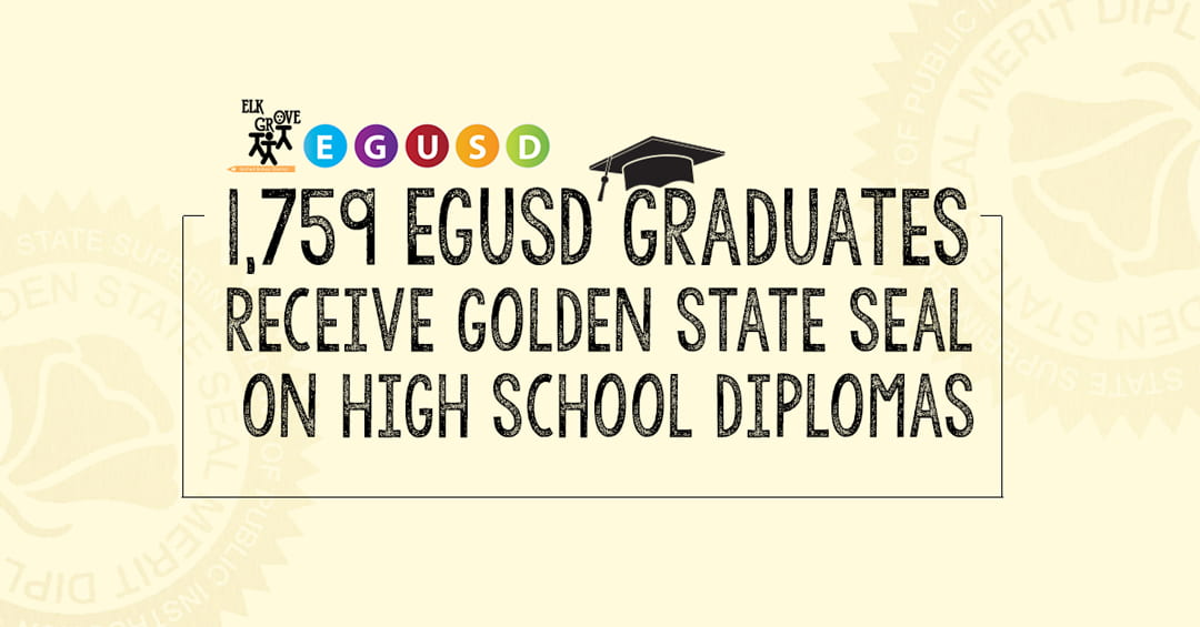 Elk Grove Unified Places Golden State Seal of Outstanding Academic Achievement on the Diplomas of 1,759 Graduating Seniors