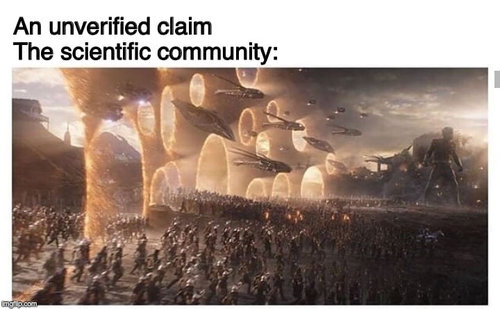 "t is an Avengers Endgame Portals meme. The top lines states ""An unverified claim"", below that it states ""The scientific community:"" and then shows a picture of hordes of soldiers coming out of portals."