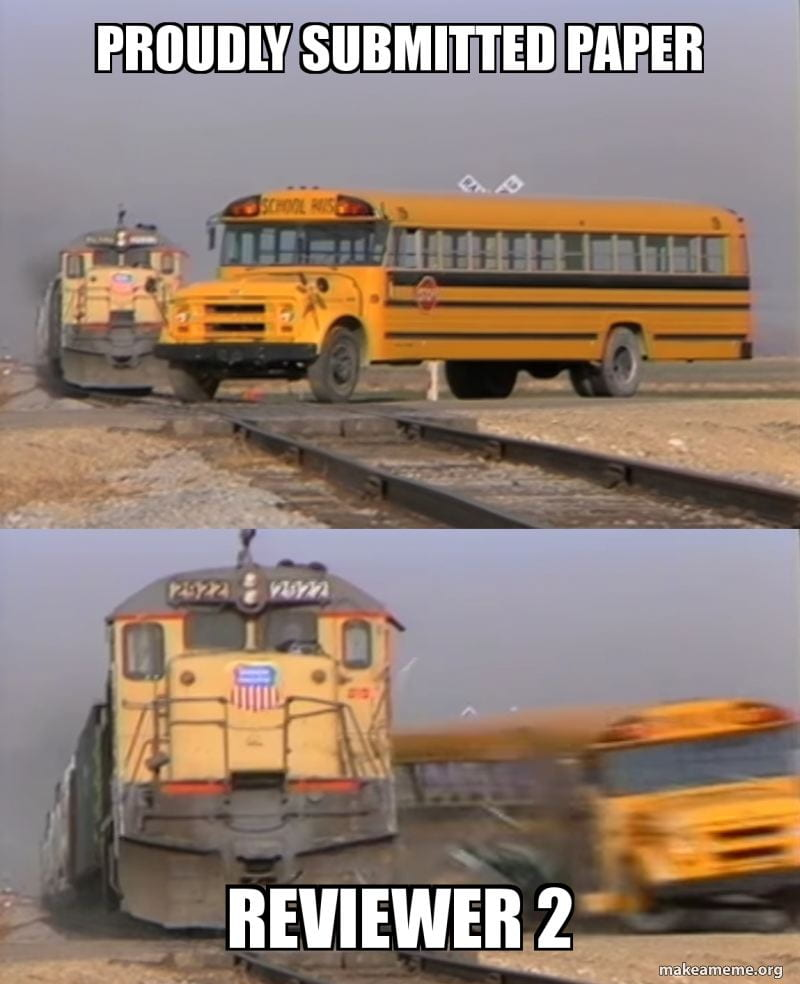 A meme with a school bus (labelled as a researcher proudly submitting a paper) driving over a train track, and then getting hit by the train who is labelled as Reviewer 2.