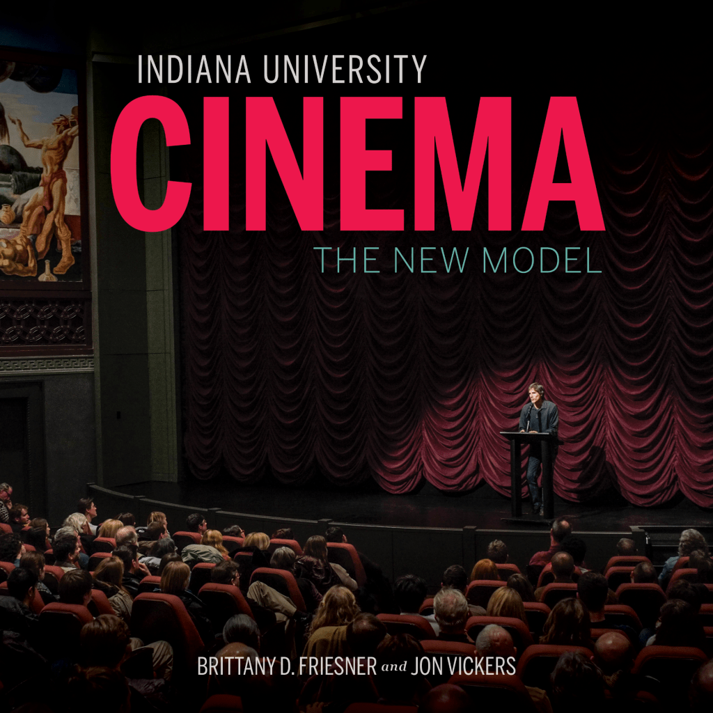 Cover of Indiana University Cinema: The New Model