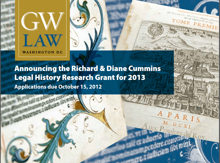 GW Law Richard & Diane Cummins Legal History Research Grant for 2013
