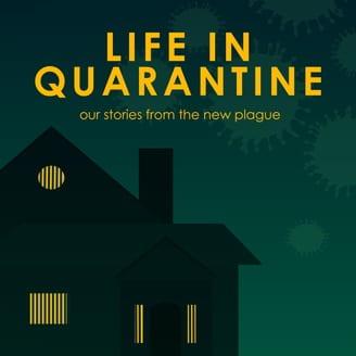 Life in Quarantine Podcast