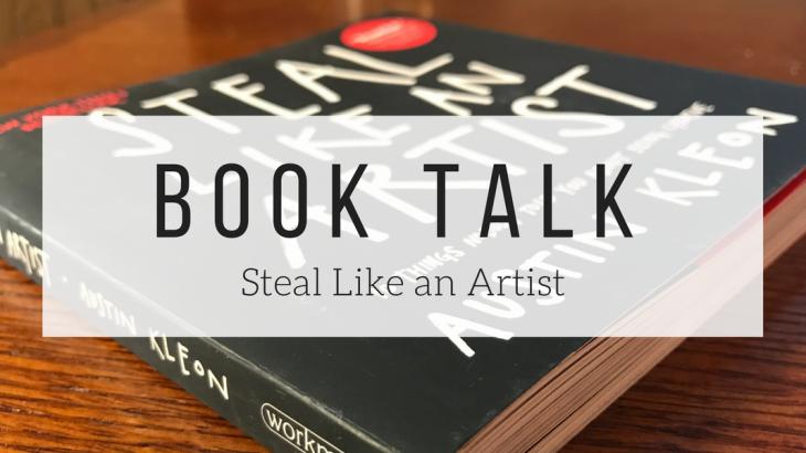 book talk: steal like an artist