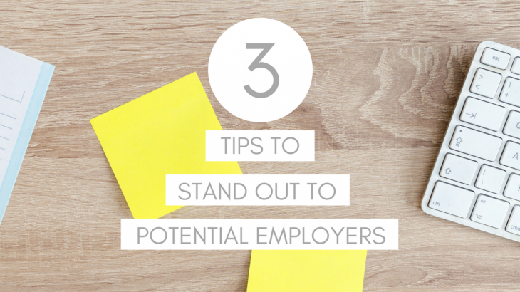 3 Tips to Stand Out to Potential Employers Feature Image