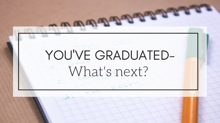You've Graduated- What's Next Header