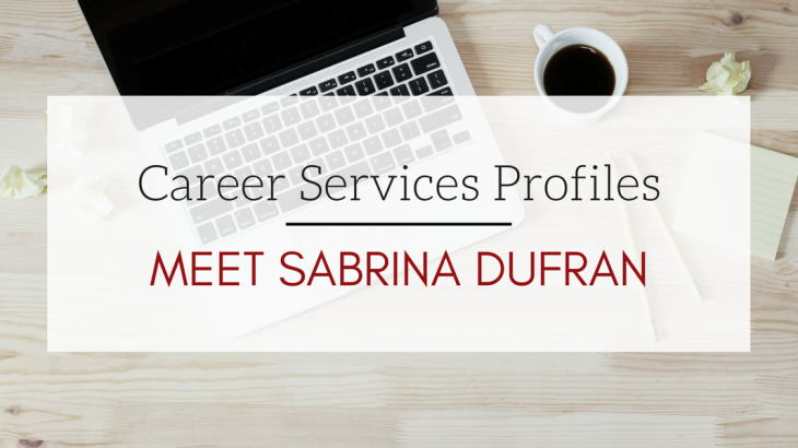 Career Services Profiles, Meet Sabrina DuFran