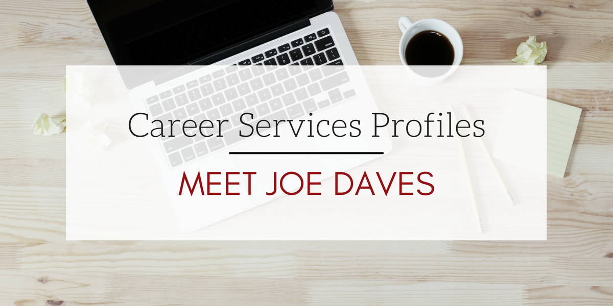 Career Services Profiles Joe Daves