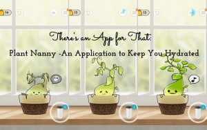 There's-an-app-for-that-Plant-Nanny-An-Application-to-keep-you-hydrated