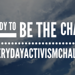 Be the Change: Join the #EverydayActivismChallenge
