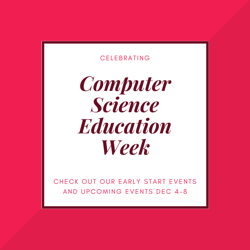 Computer Science Education Week – Dec 4th to Dec 10th