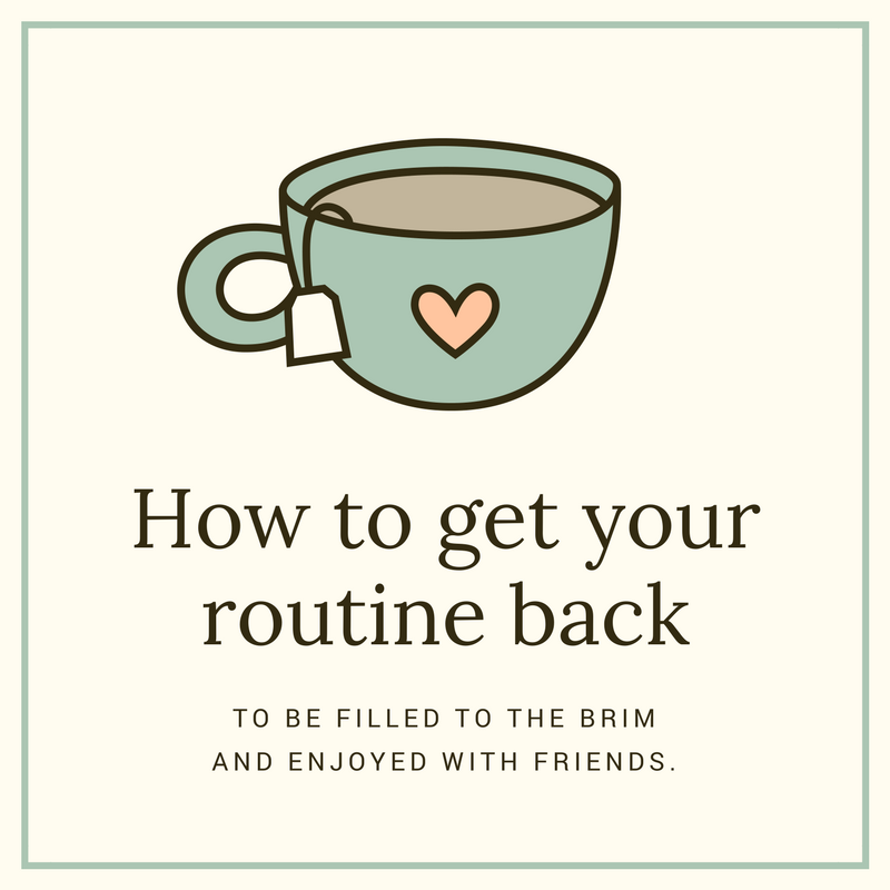 How to get back into routine after a break