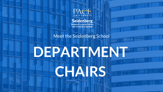 Meet the Seidenberg School Department Chairs