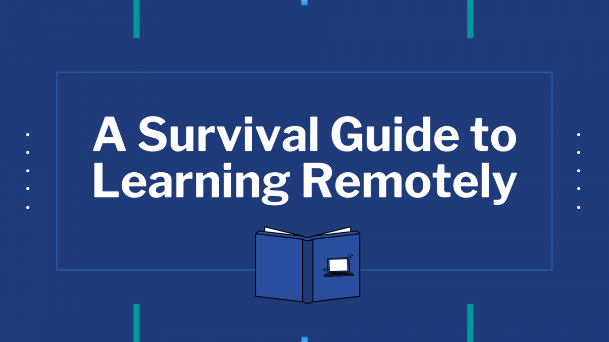 A Survival Guide to Learning Remotely