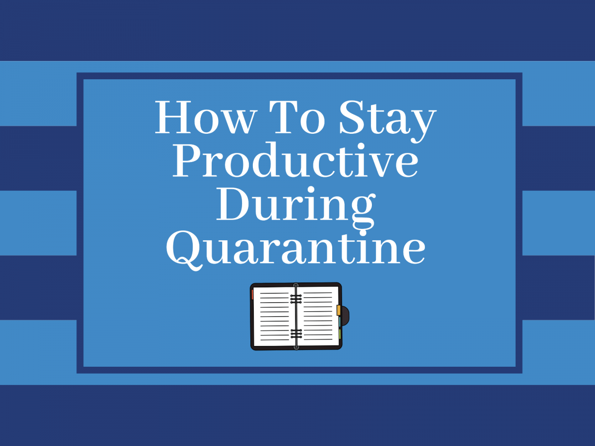 How to Stay Productive During Quarantine
