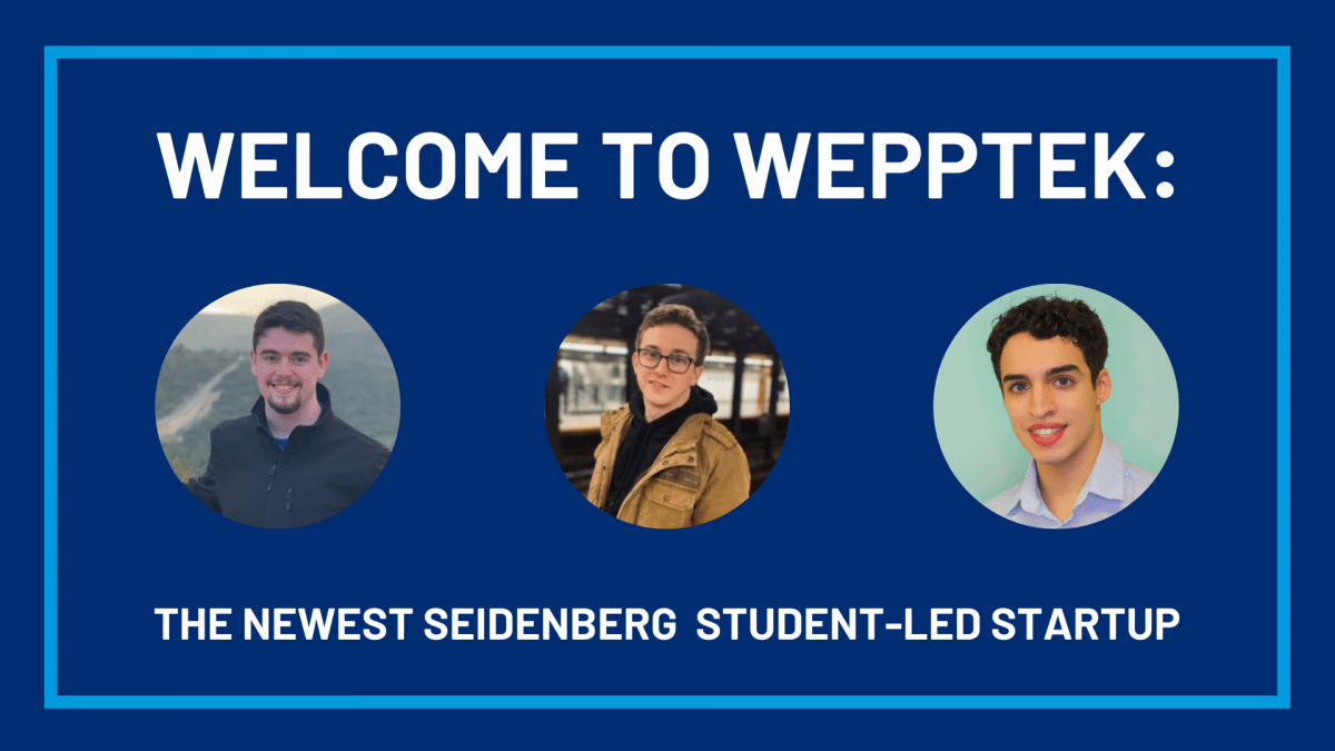 Welcome to Wepptek: the Newest Seidenberg Student-Led Startup