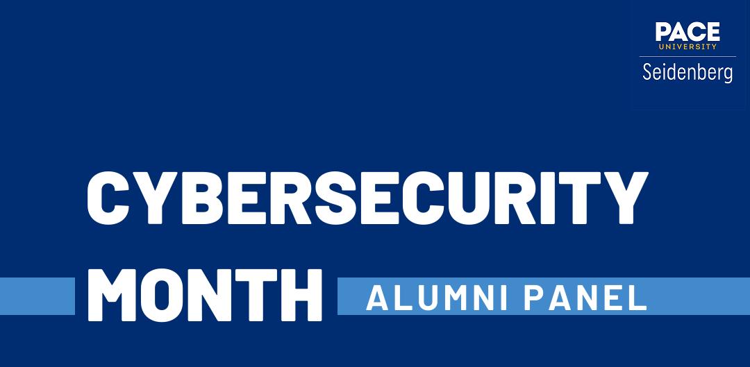Seidenberg celebrates Cybersecurity Awareness Month with stellar alumni panel