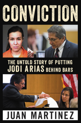 conviction-the-untold-story-of-putting-jodi-arias-behind-bars-by-juan-martinez