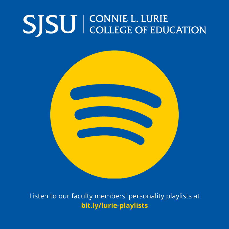 SJSU Lurie College of Education Faculty Spotify Playlists