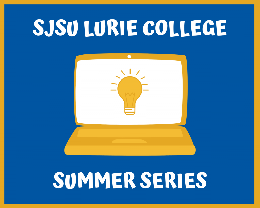 SJSU Lurie College of Education Summer Series