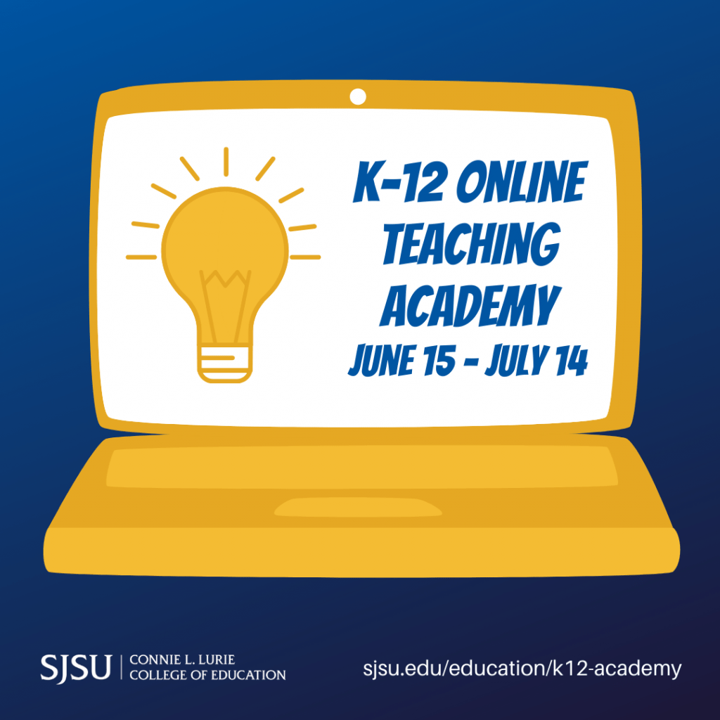 SJSU Lurie College of Education K-12 Online Teaching Academy Square