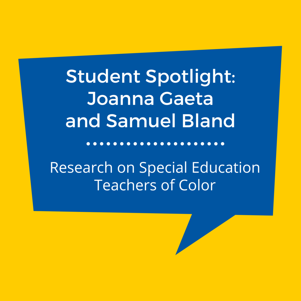 SJSU Lurie College of Education Special Education Department Students Joanna Gaeta and Samuel Bland