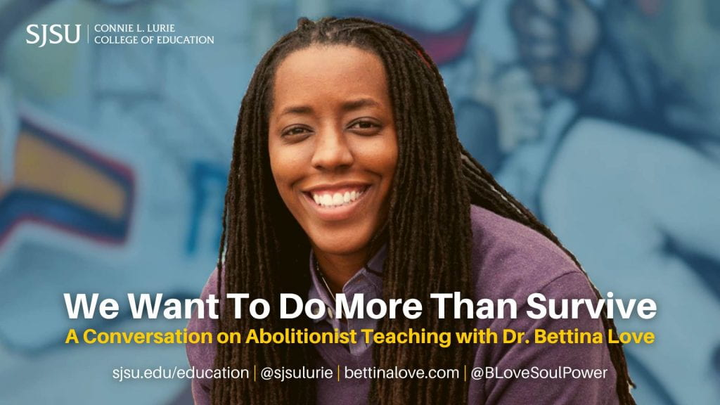 SJSU Lurie College of Education Conversation with Bettina Love