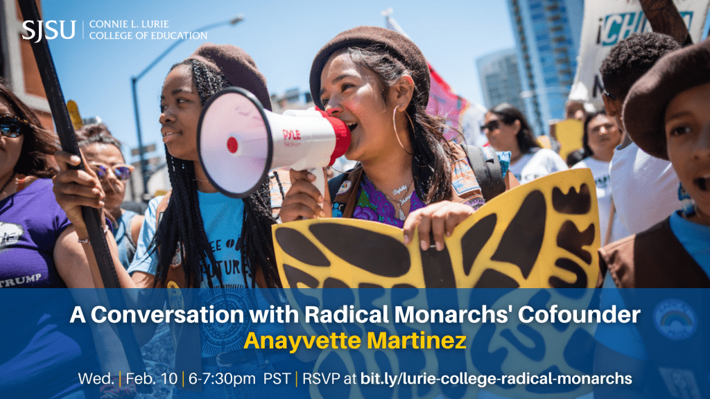 SJSU Lurie College of Education Conversation with Radical Monarchs Cofounder Anayvette Martinez