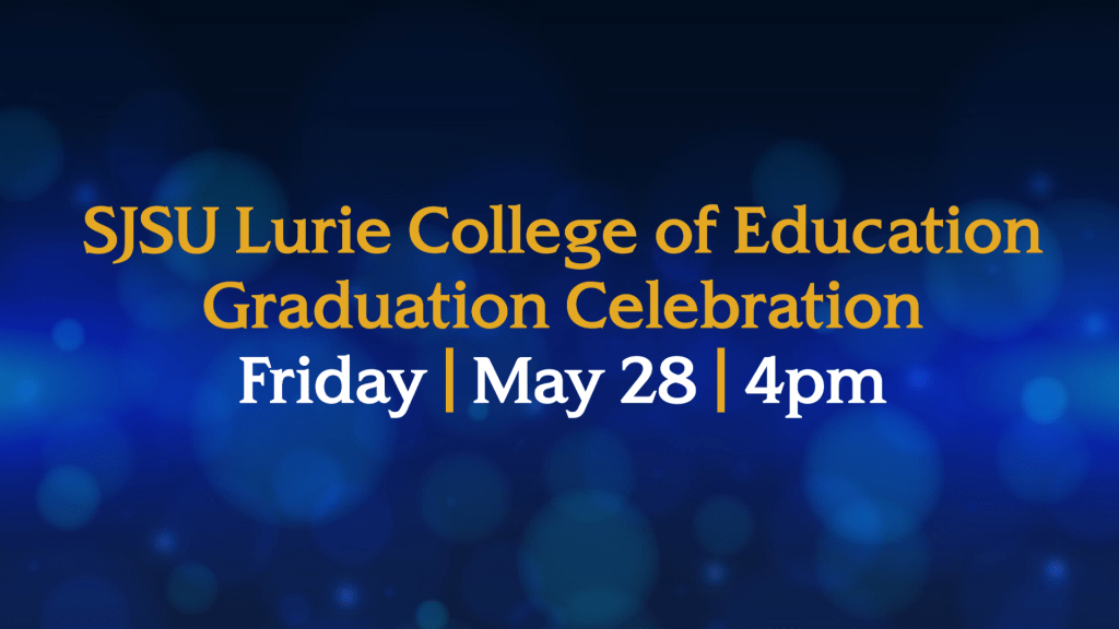 SJSU Lurie College of Education Graduation Celebration Spring 2021