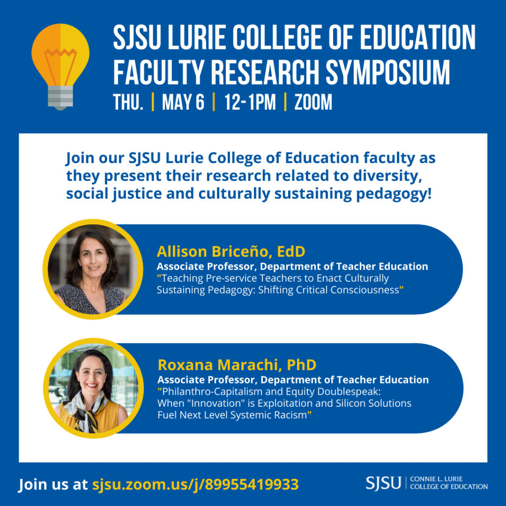SJSU Lurie College of Education Spring 2021 Faculty Research Symposium 2 Allison Briceno Roxana Marachi