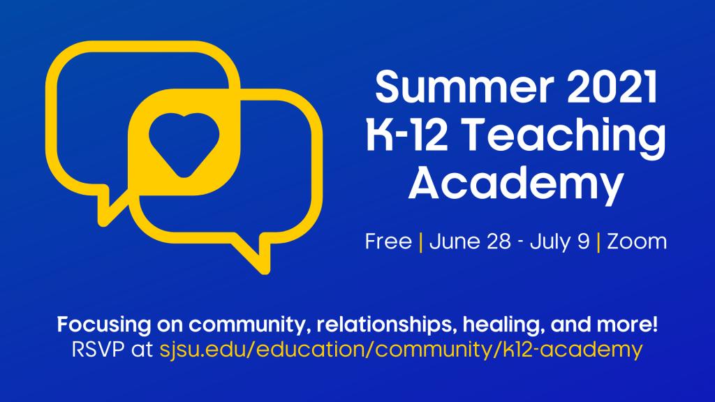 SJSU Lurie College of Education Summer 2021 K-12 Teaching Academy