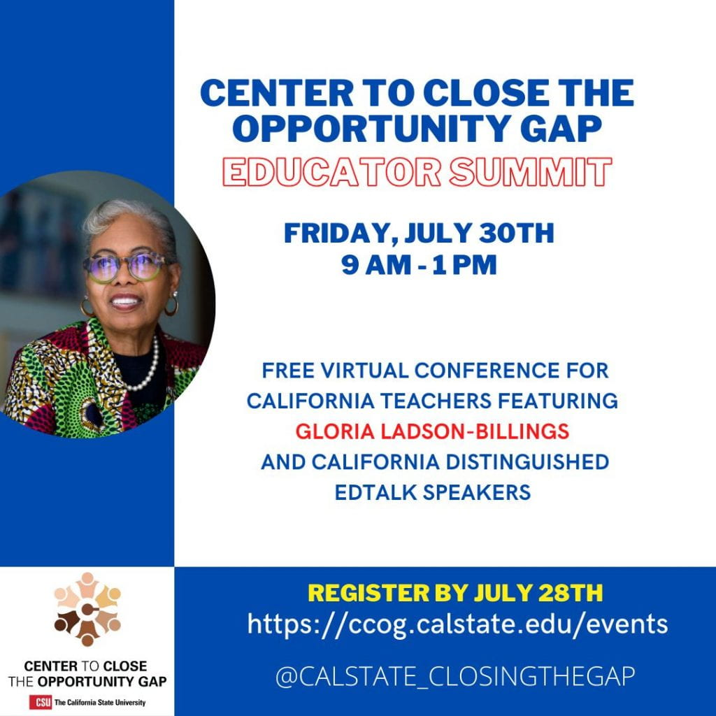 CSU Center to Close the Opportunity Gap Summer 2021 Educator Summit