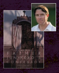 Father Junipero's Confessor: A Novel by Nick Taylor