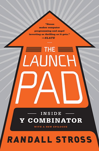The Launch Pad, by Randall Stross