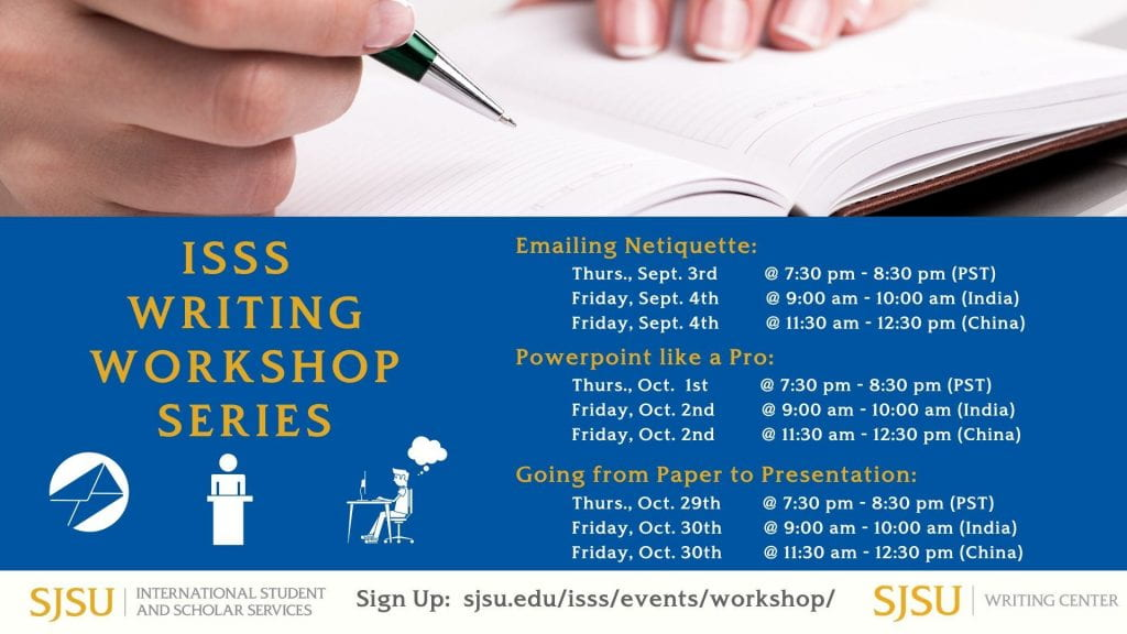 Emailing Netiquette Workshop on September 3, 2020 at 7:30 p.m. (PST). PowerPoint like a Pro workshop on October 1, 2020 at 7:30 p.m. (PST). Going from Paper to Presentation workshop on October 29, 2020 at 7:30 p.m. (PST).