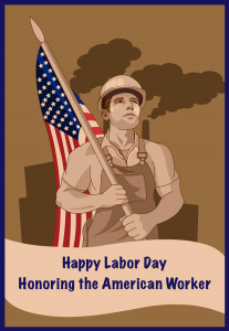 Happy Labor Day -- Honoring the American worker