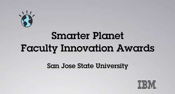 Smarter Planet Faculty Innovation Award San Jose State University