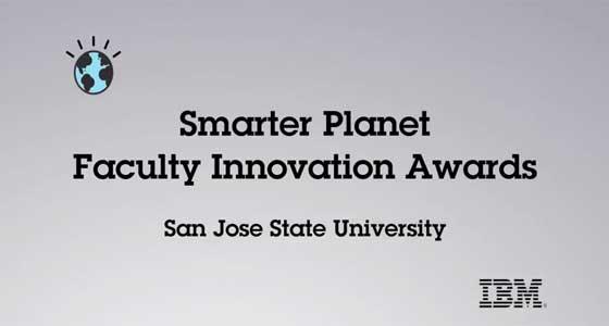Smarter Planet Faculty Innovation Award San Jose State University