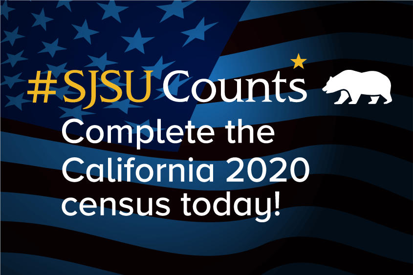 #SJSUCounts Complete the California 2020 census today!