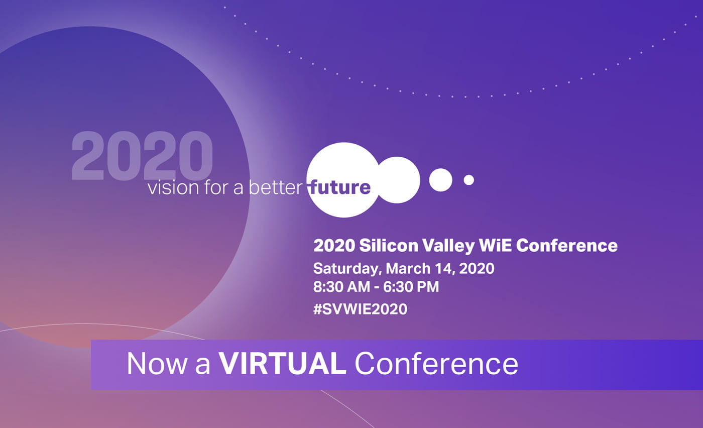 Graphic of 2020 Silicon Valley WiE Conference announcing a switch to a virtual conference.
