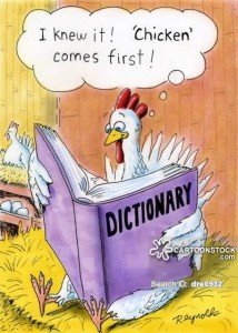 'I knew it!  'Chicken' comes first!'