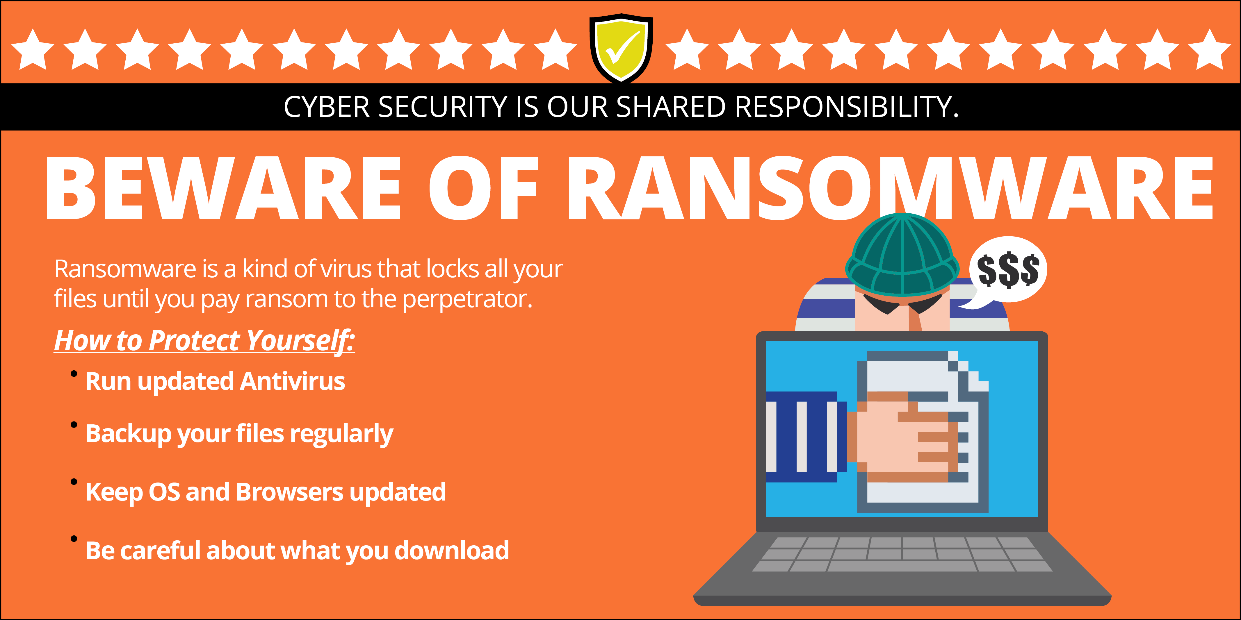 Beware of Ransomware, a virus that locks your files until you pay a ransom. Run antivirus, backup your files, keep your computer updated, and be careful what you download.