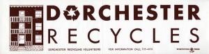 Dorchester Recycles bumper sticker. Circa 1990s.