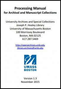 Processing Manual for Archival and Manuscript Collections, by Meghan Bailey, Jessica Holden, and Joanne Riley
