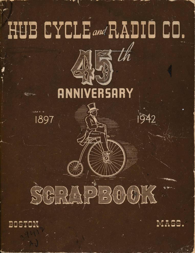 Hub Cycle and Radio Co. 45th Anniversary, 1897-1942 scrapbook