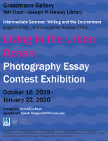 "Exhibit flyer on a blue background titled, ""Living in the Urban Ocean,"" Student Photo Essay Exhibition, October 16, 2019- January 22, 2020 in the Grossmann Gallery, 5th floor - Joseph P. Healey Library"