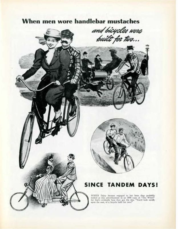 Features different black and white drawings of people on tandem bicycles under the heading When Men Wore Handlebar Mustaches and Bicycles were Built for Two.