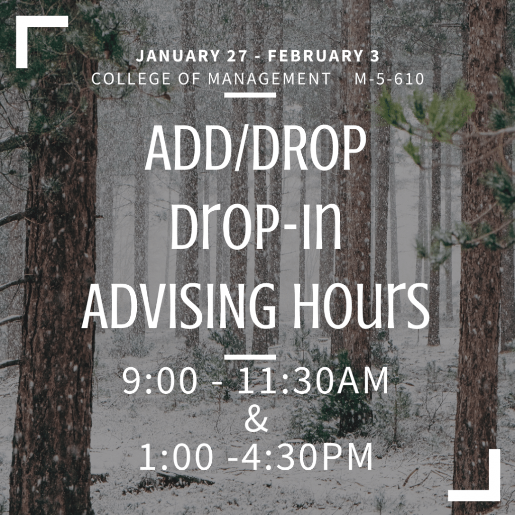 Add/Drop Drop-In Advising Hours January 27 - February 3 9:00 - 11:30am & 1:00 - 4:30pm