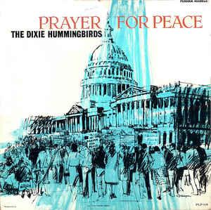 Album cover of The Dixie Hummingbirds, Prayer For Peace