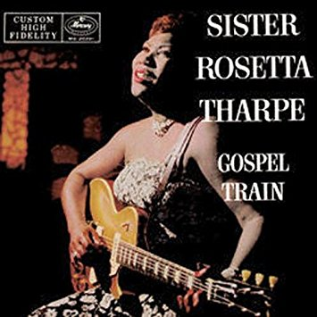 Album cover of Sister Rosetta Tharpe, Gospel Train
